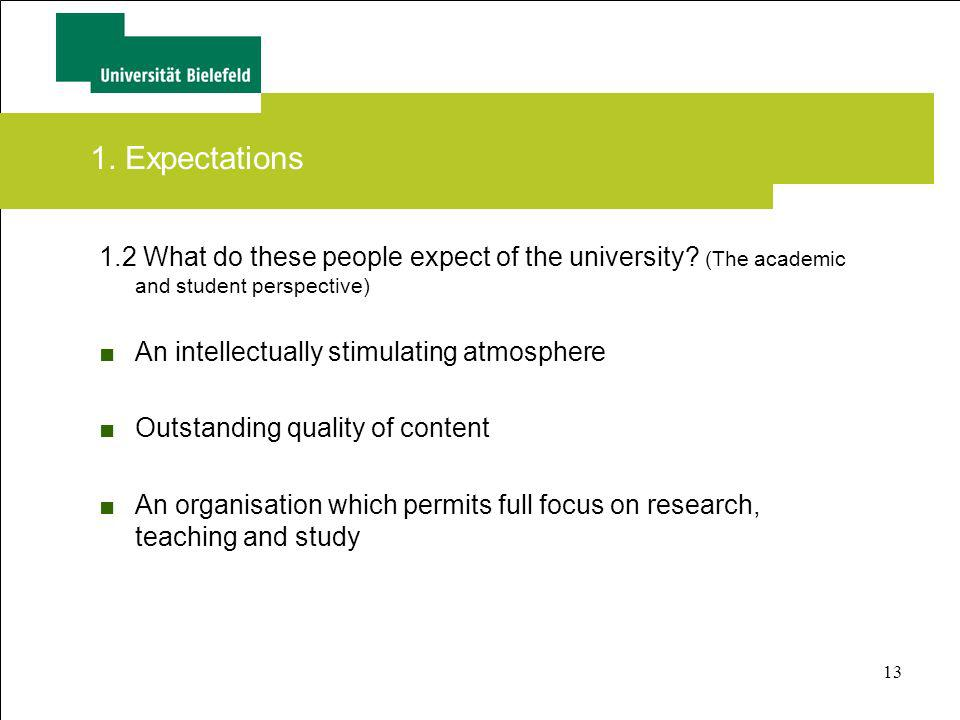 1. Expectations 1.2 What do these people expect of the university (The academic and student perspective)