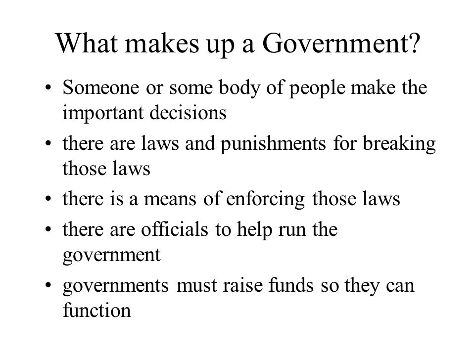 What makes up a Government
