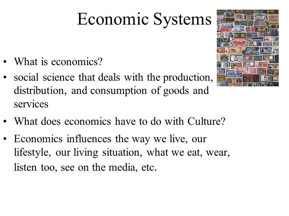 Economic Systems What is economics