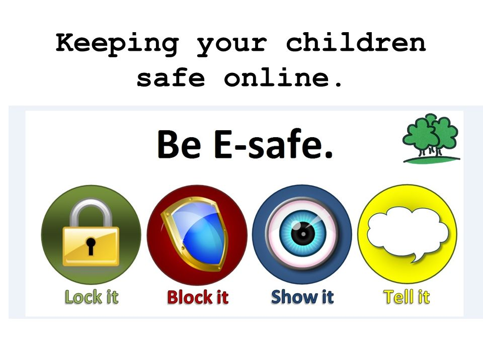 Keeping Your Child Safe >> Keeping Your Children Safe Online
