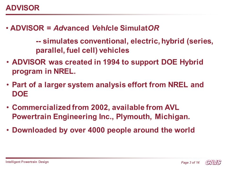 Outline Need for simulation tools What is ADVISOR Working Principle