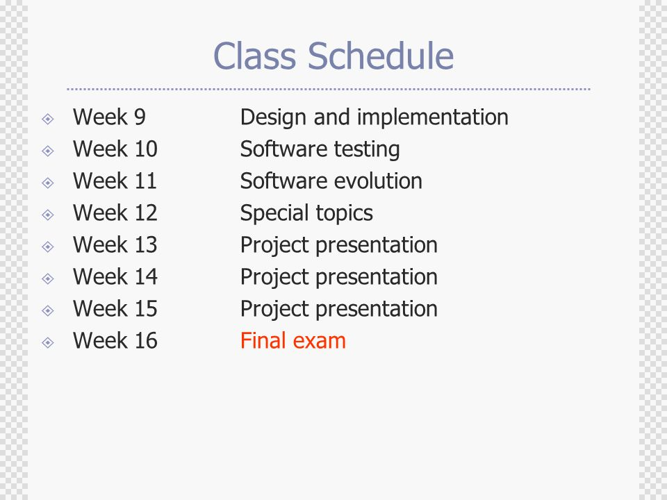 Class Schedule Week 9 Design and implementation