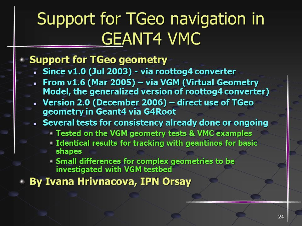 Usage of ROOT geometry with GEANT4 - ppt download