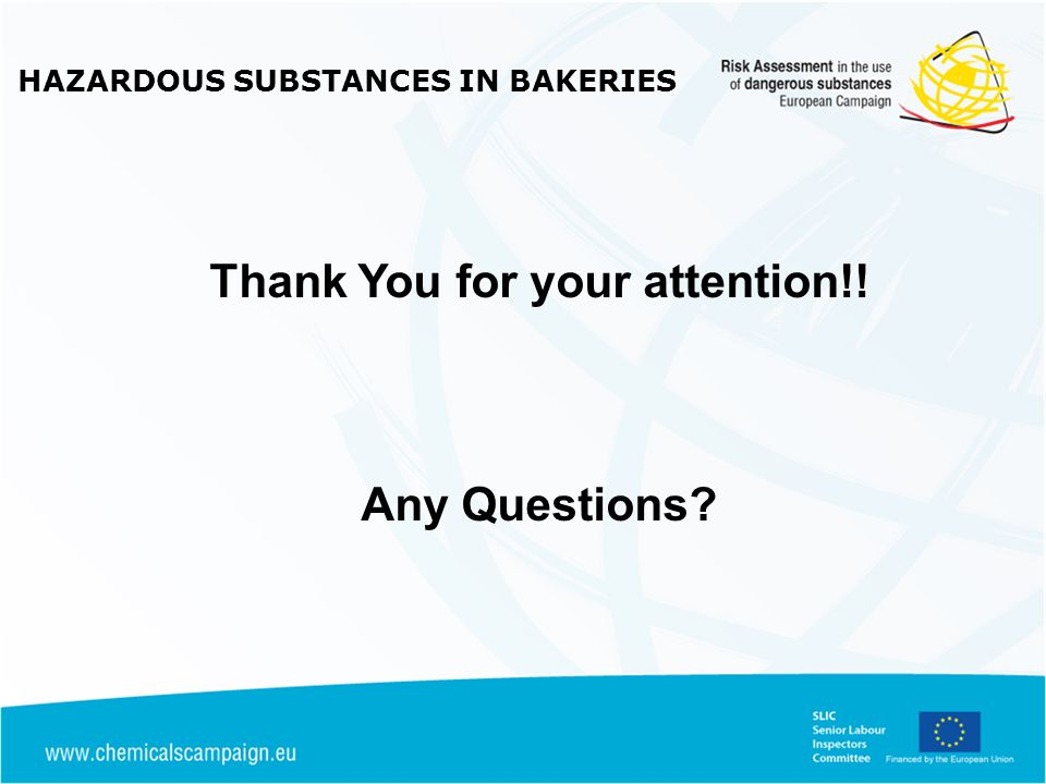 HAZARDOUS SUBSTANCES IN BAKERIES Thank You for your attention!!