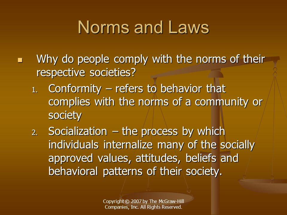 Norms and Laws Why do people comply with the norms of their respective societies