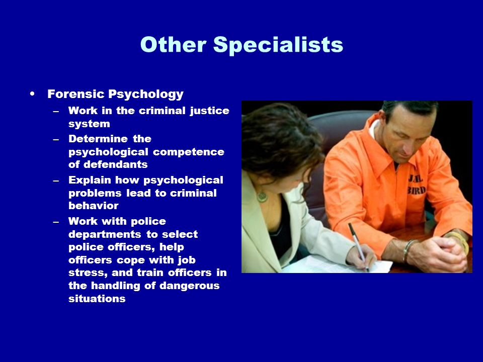 Other Specialists Forensic Psychology