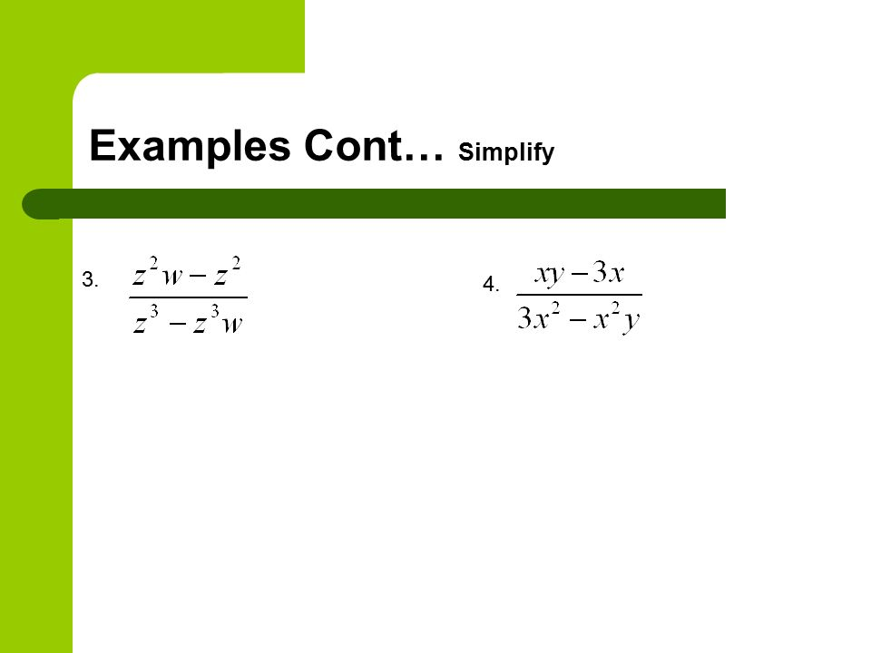 Examples Cont… Simplify