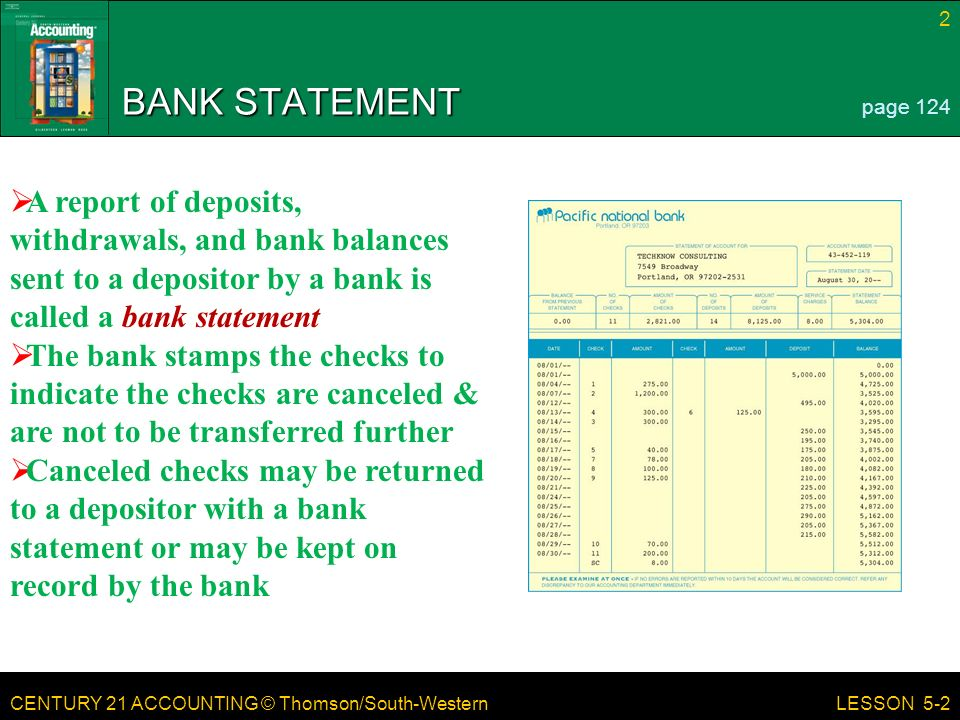 BANK STATEMENT page 124. A report of deposits, withdrawals, and bank balances sent to a depositor by a bank is called a bank statement.