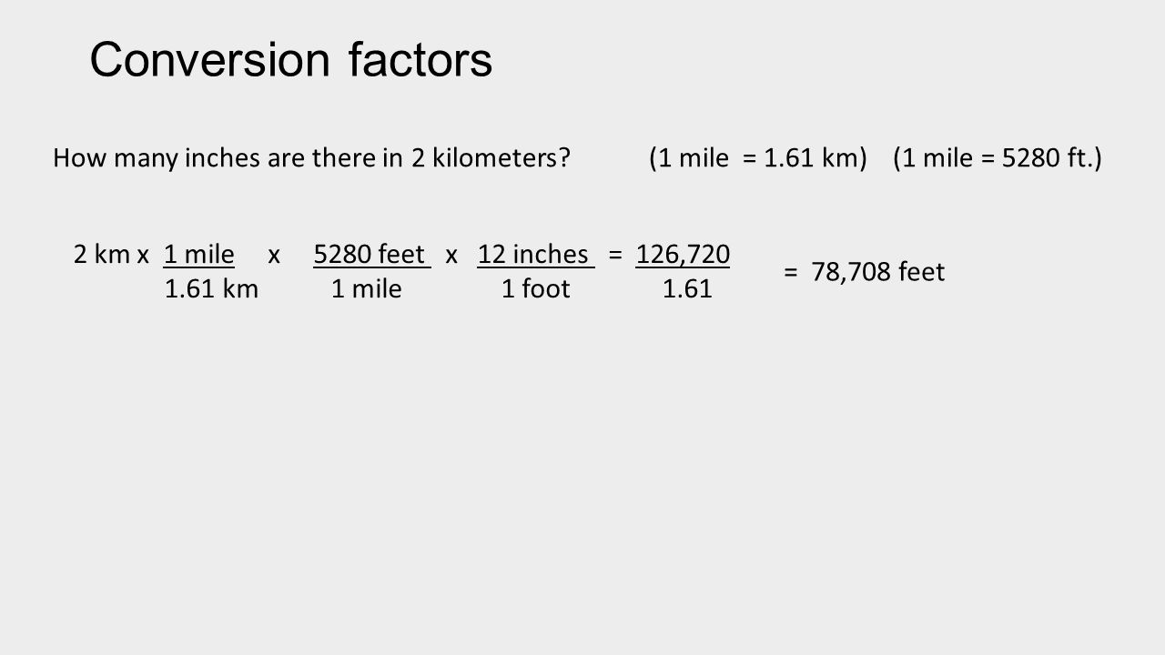 Conversion Factors How Many Inches Are There In  Mile 1 61 Km