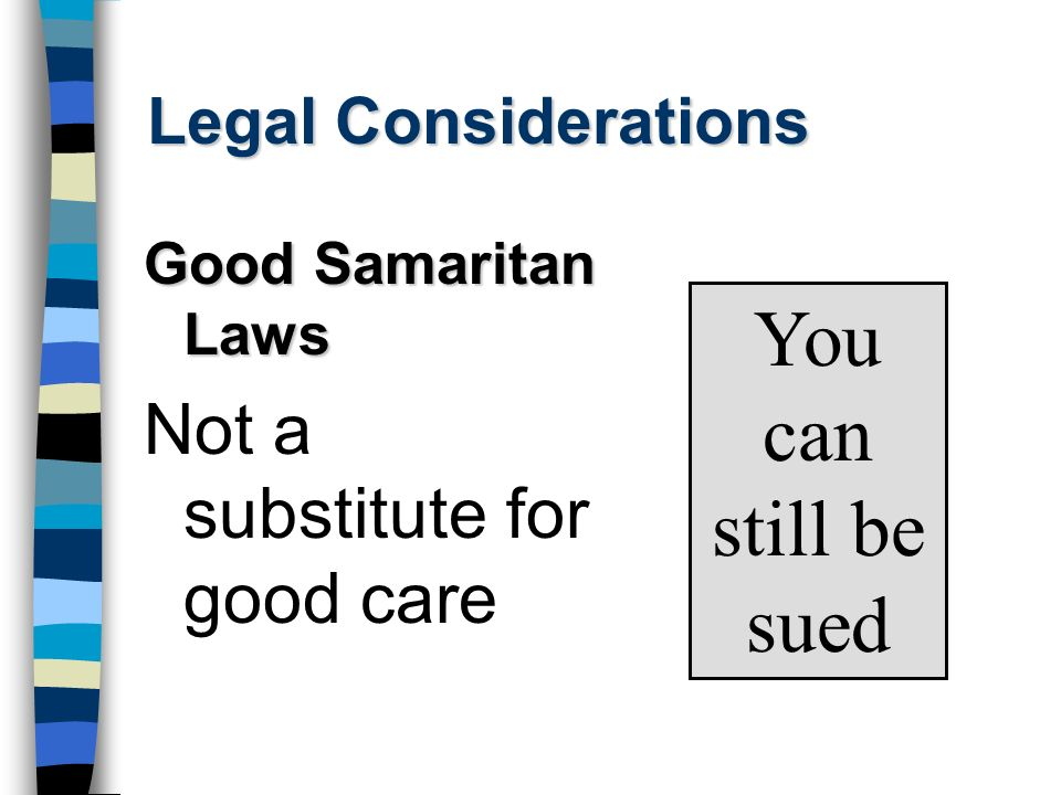 You can still be sued Not a substitute for good care