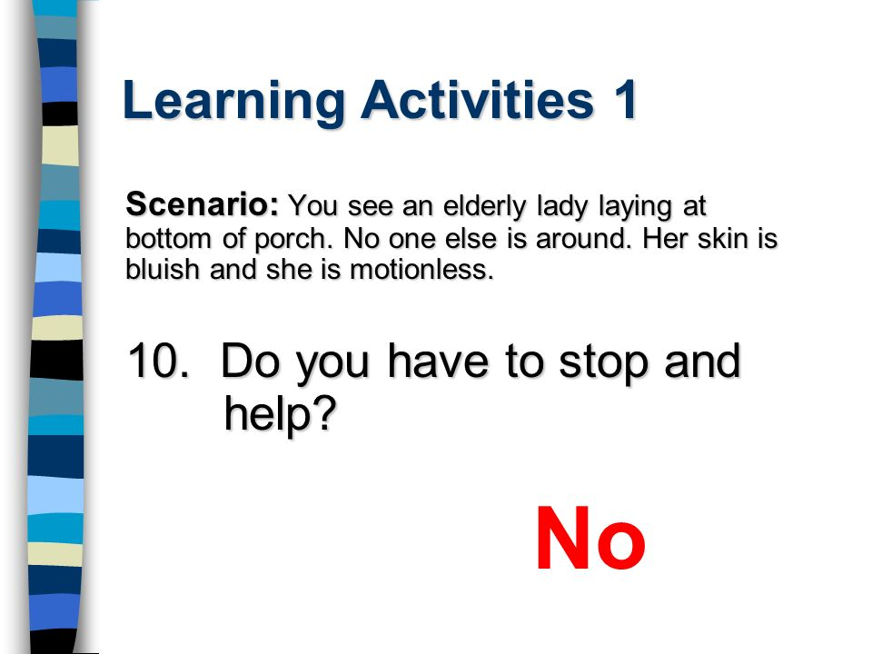 No Learning Activities Do you have to stop and help