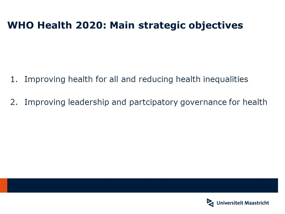 WHO Health 2020: Main strategic objectives