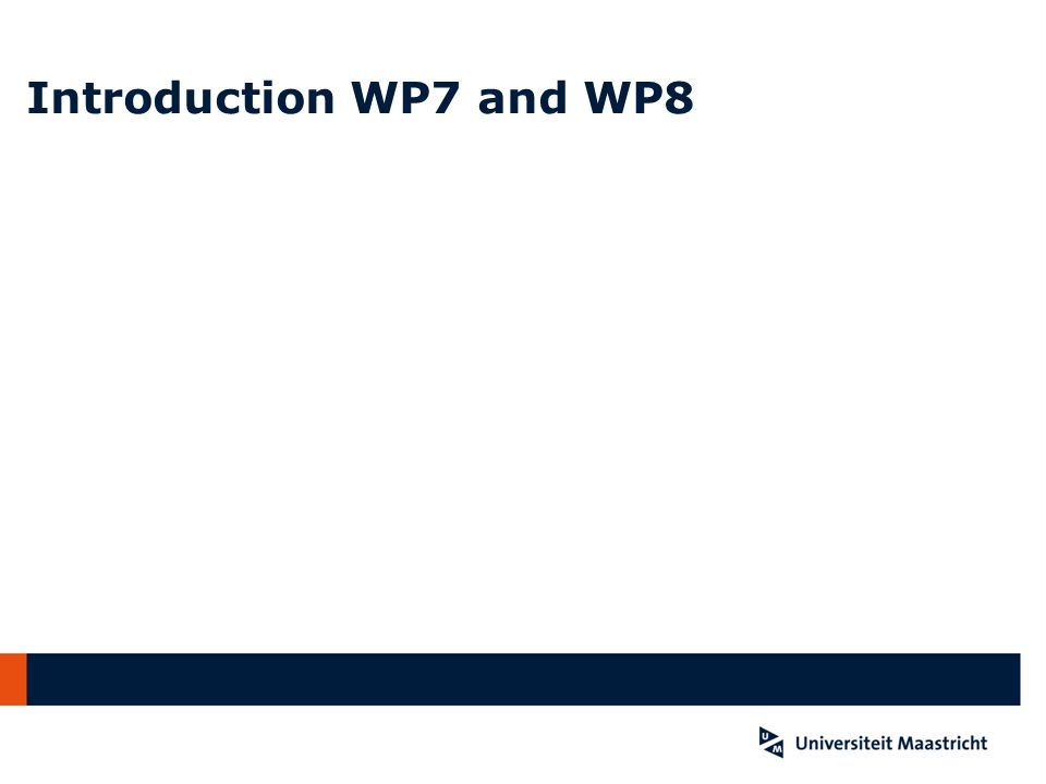Introduction WP7 and WP8