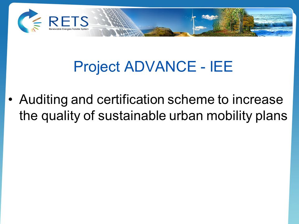 Project ADVANCE - IEE Auditing and certification scheme to increase the quality of sustainable urban mobility plans.
