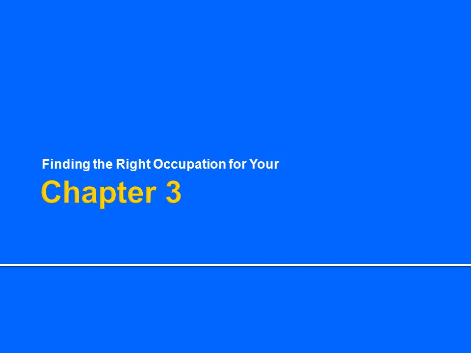 Finding the Right Occupation for Your
