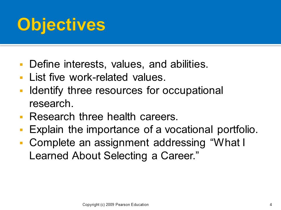 Objectives Define interests, values, and abilities.