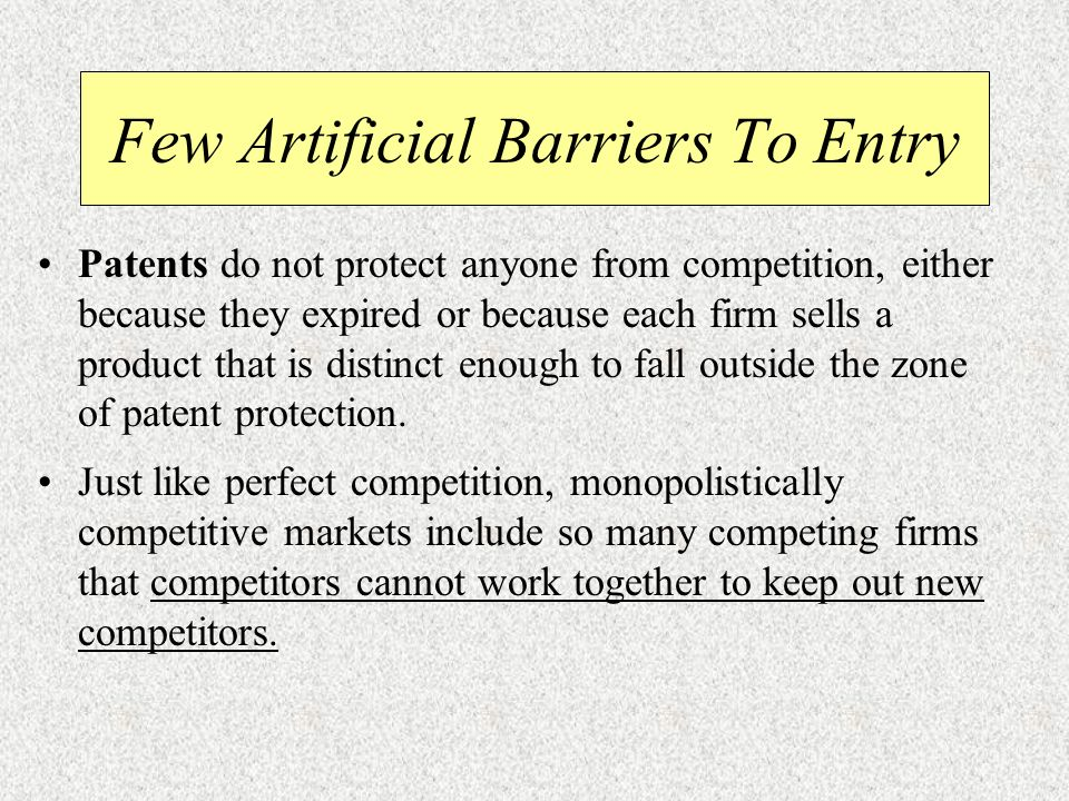 Few Artificial Barriers To Entry