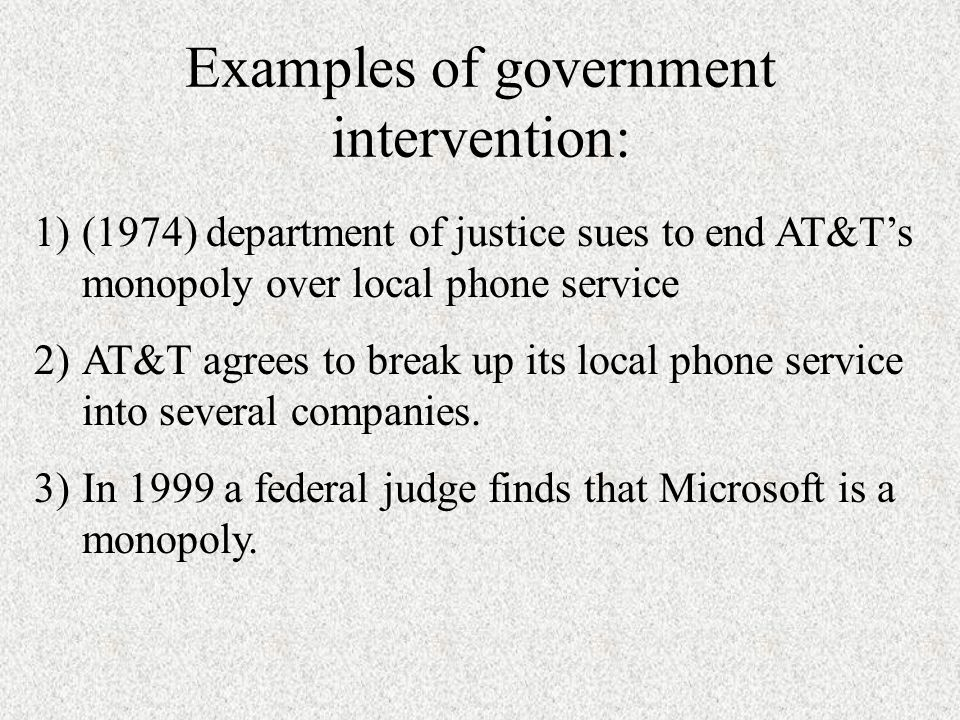 Examples of government intervention: