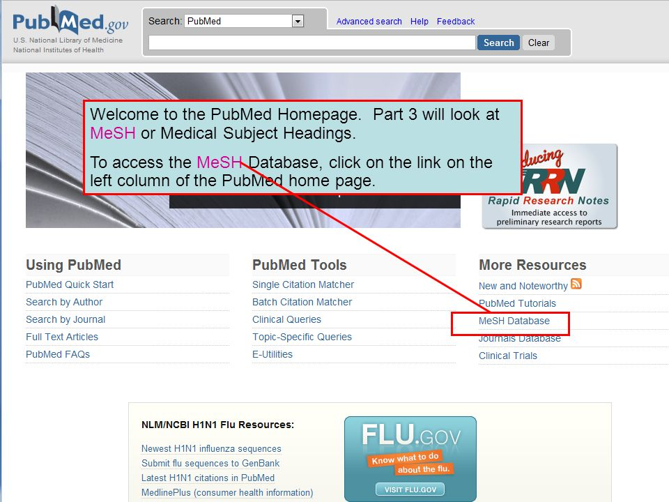 Main HINARI webpage Welcome to the PubMed Homepage. Part 3 will look at MeSH or Medical Subject Headings.