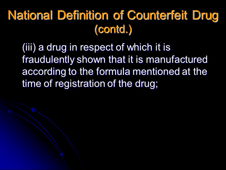 National Definition of Counterfeit Drug (contd.)