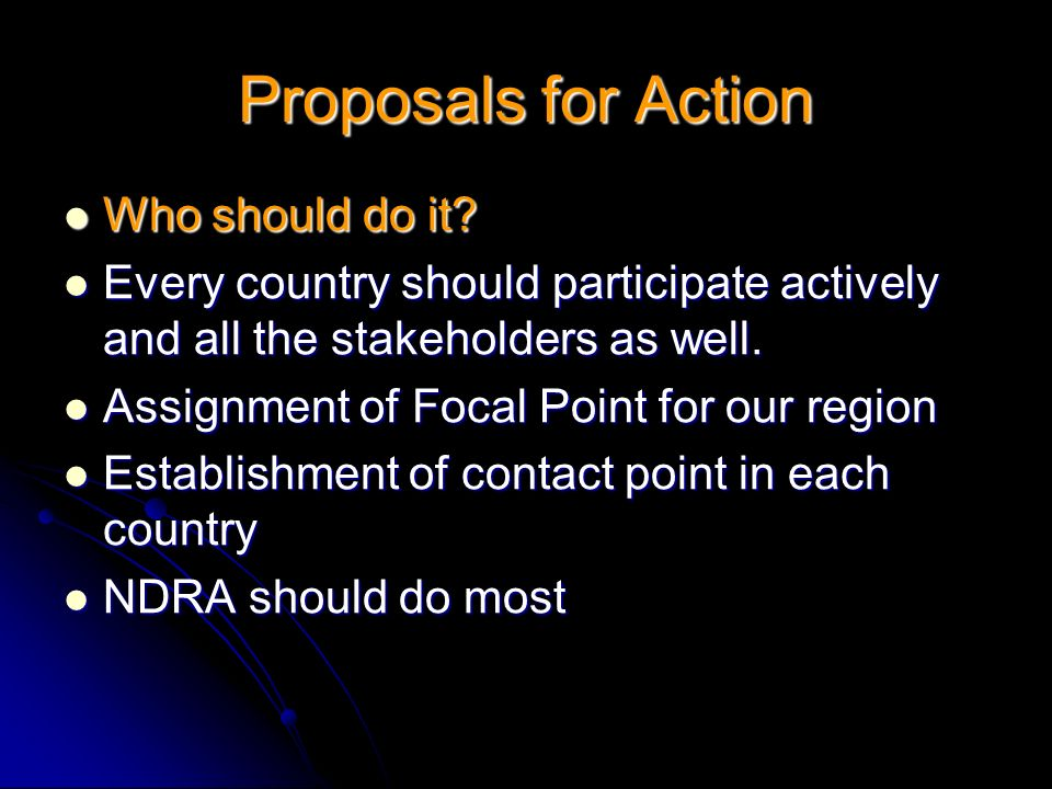 Proposals for Action Who should do it