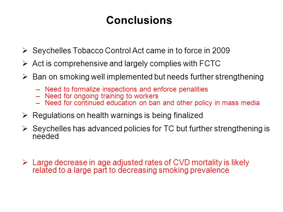 Conclusions Seychelles Tobacco Control Act came in to force in 2009