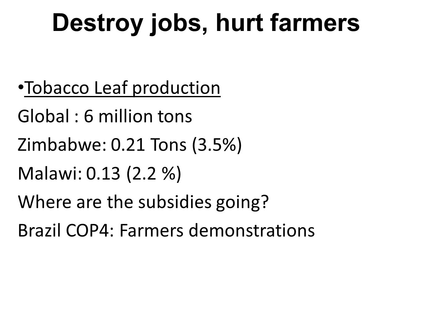 Destroy jobs, hurt farmers