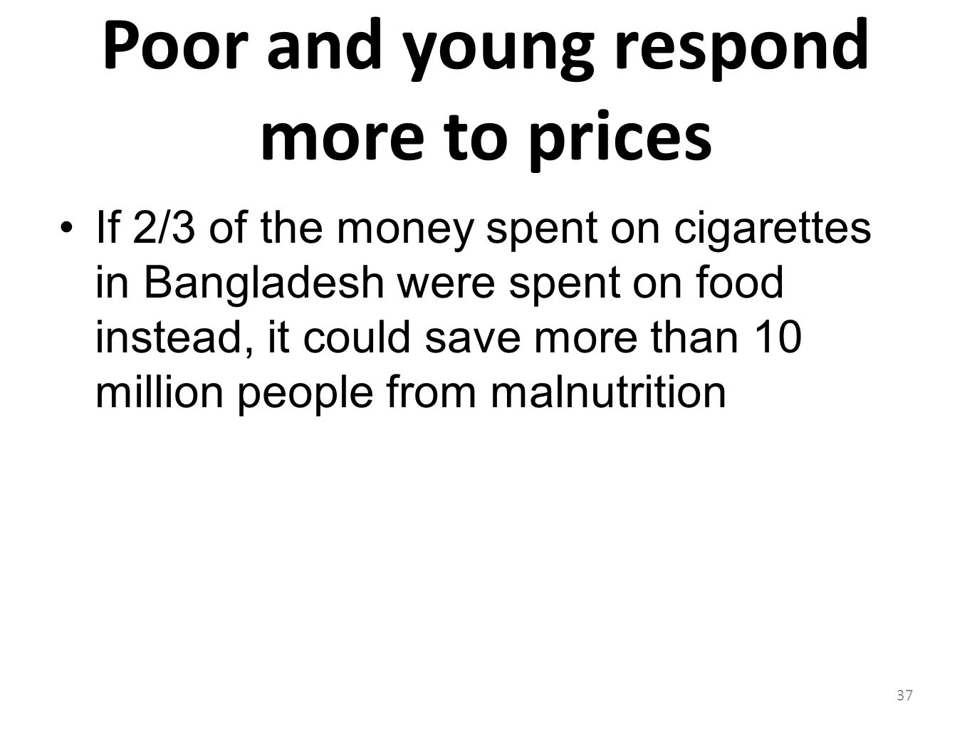 Poor and young respond more to prices