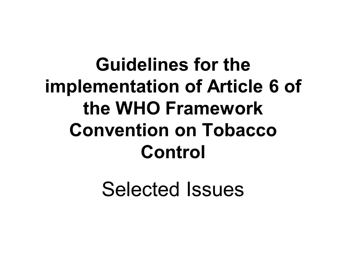 Guidelines for the implementation of Article 6 of the WHO Framework Convention on Tobacco Control