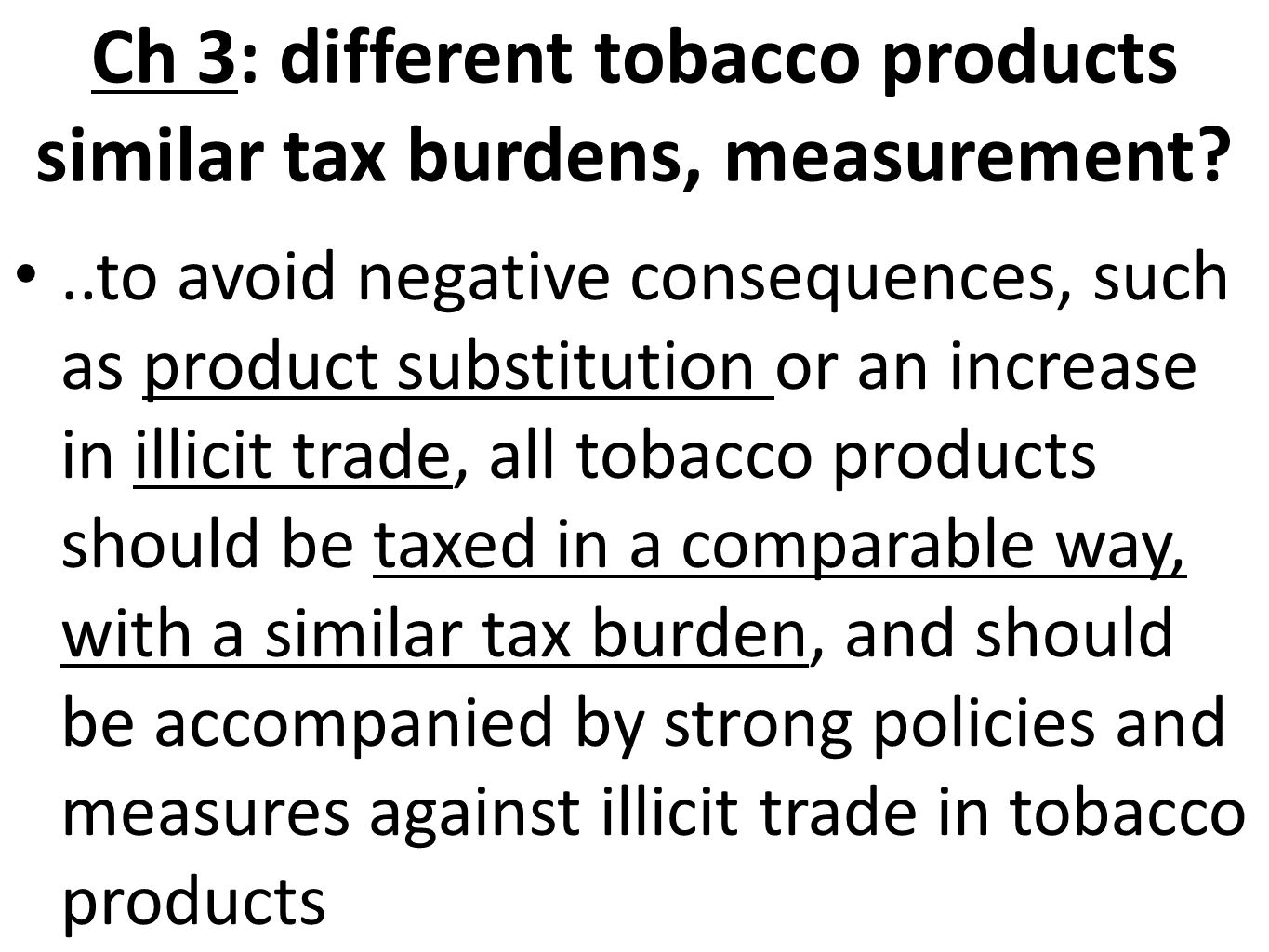 Ch 3: different tobacco products similar tax burdens, measurement