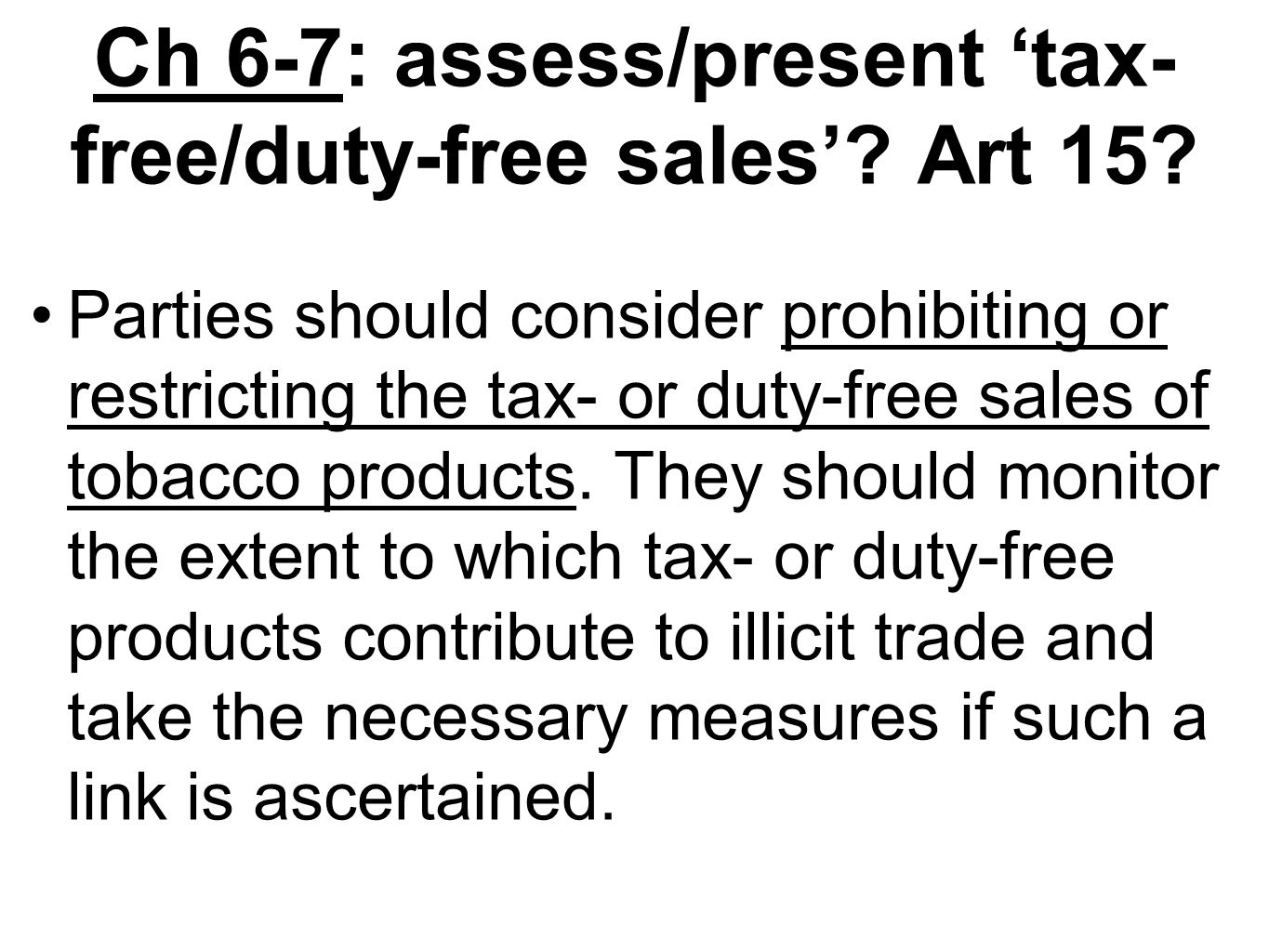 Ch 6-7: assess/present 'tax- free/duty-free sales' Art 15