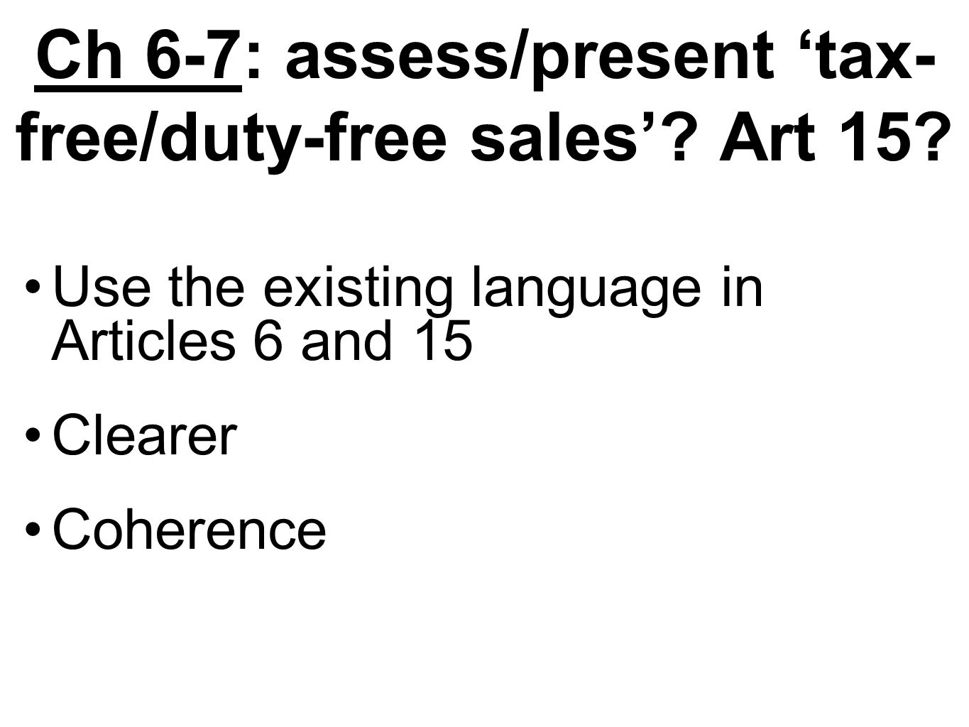 Ch 6-7: assess/present 'tax-free/duty-free sales' Art 15