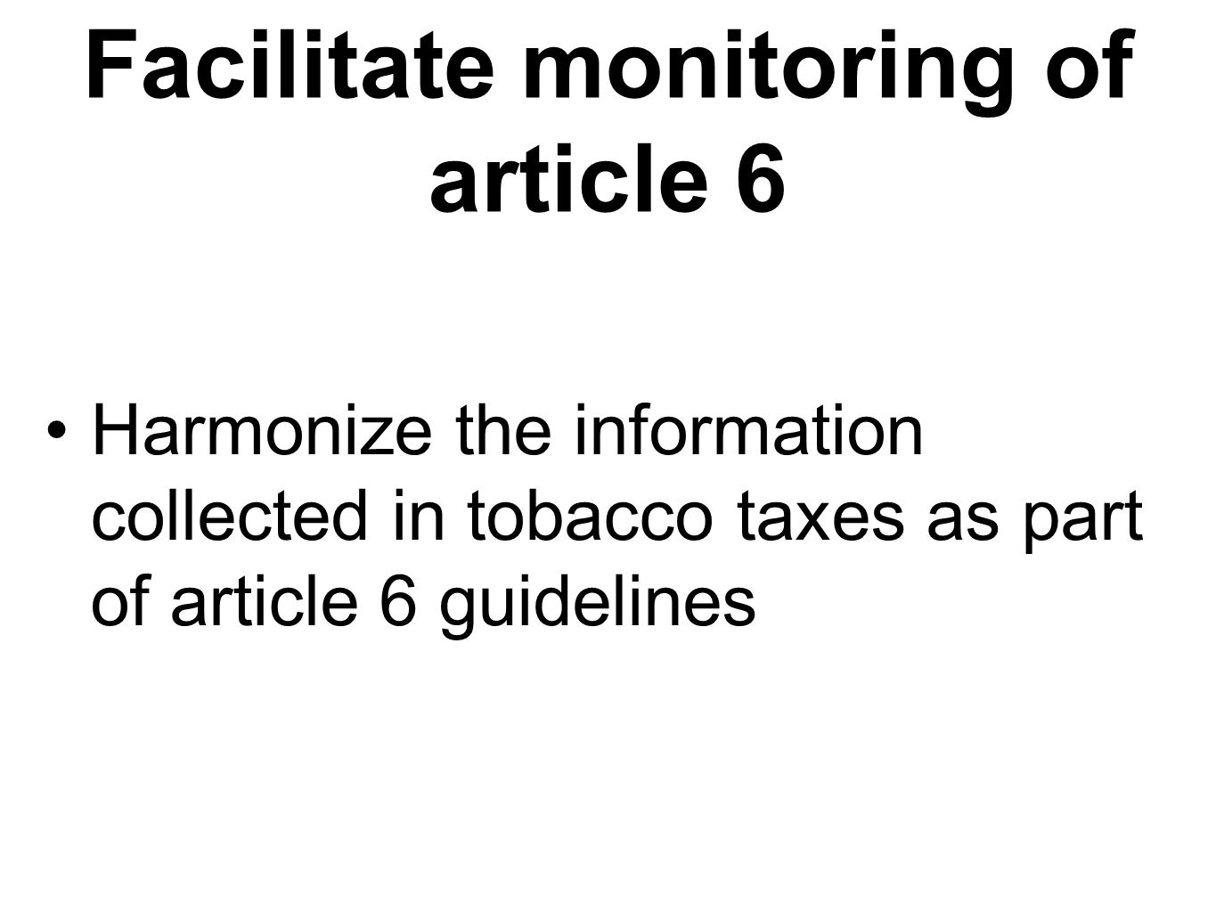 Facilitate monitoring of article 6