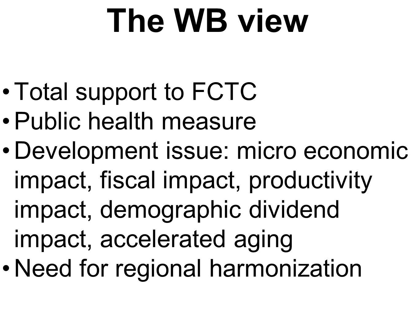 The WB view Total support to FCTC Public health measure