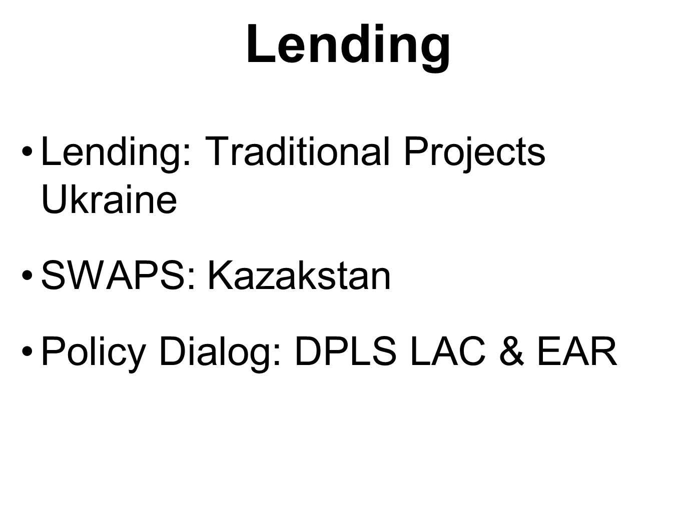 Lending Lending: Traditional Projects Ukraine SWAPS: Kazakstan