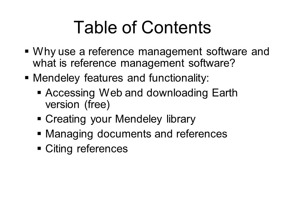 Table of Contents Why use a reference management software and what is reference management software