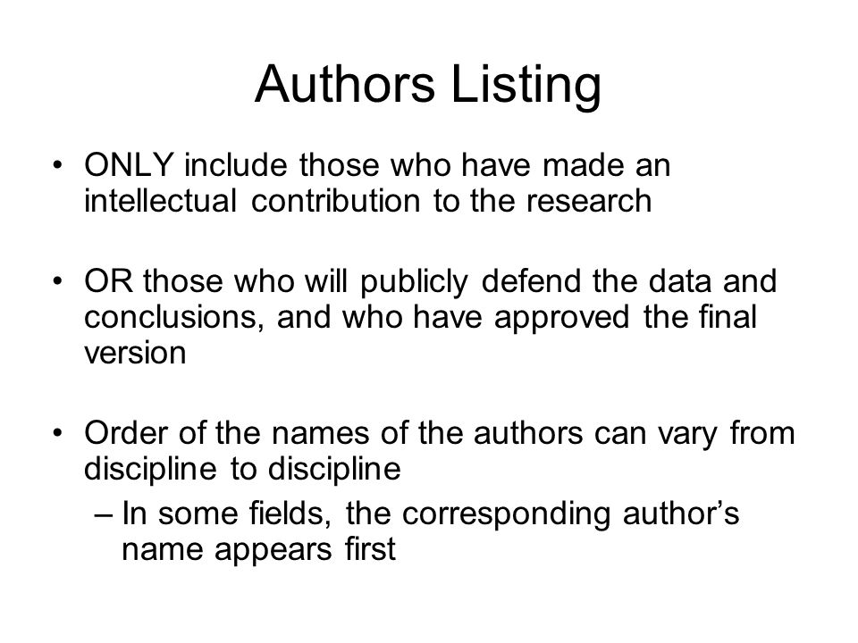 Authors Listing ONLY include those who have made an intellectual contribution to the research.