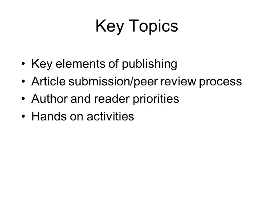 Key Topics Key elements of publishing