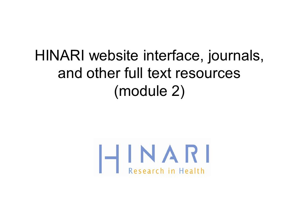 HINARI website interface, journals, and other full text resources (module 2)