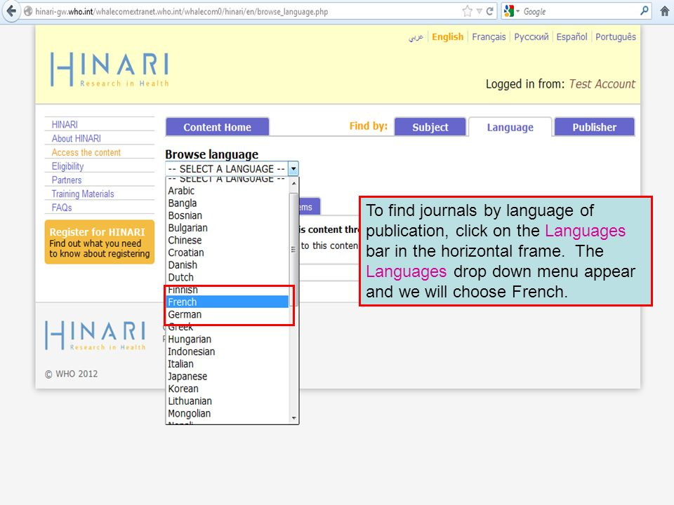 To find journals by language of publication, click on the Languages bar in the horizontal frame.