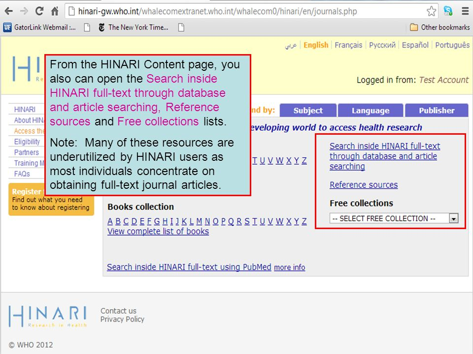 From the HINARI Content page, you also can open the Search inside HINARI full-text through database and article searching, Reference sources and Free collections lists.