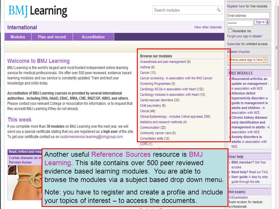 Another useful Reference Sources resource is BMJ Learning