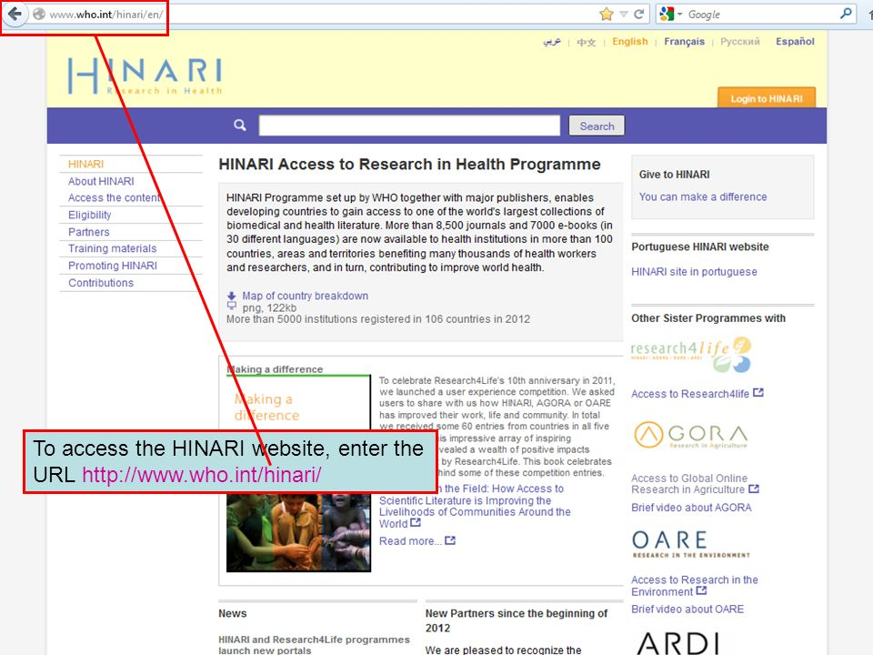 To access the HINARI website, enter the URL http://www.who.int/hinari/