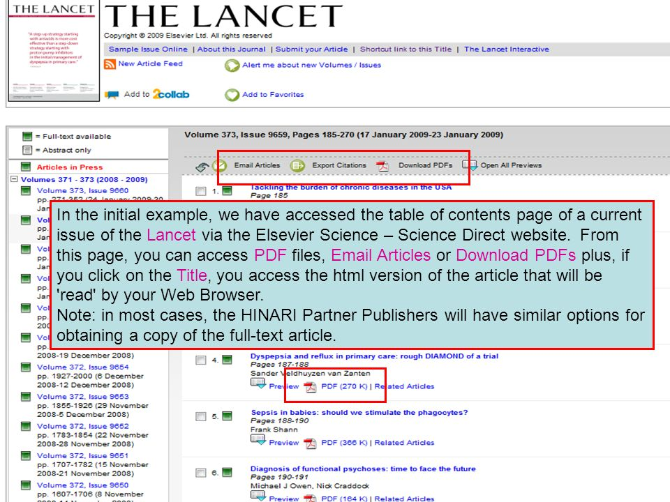 In the initial example, we have accessed the table of contents page of a current issue of the Lancet via the Elsevier Science – Science Direct website. From this page, you can access PDF files, Email Articles or Download PDFs plus, if you click on the Title, you access the html version of the article that will be read by your Web Browser.