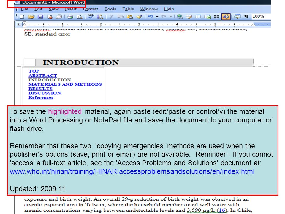 To save the highlighted material, again paste (edit/paste or control/v) the material into a Word Processing or NotePad file and save the document to your computer or flash drive.
