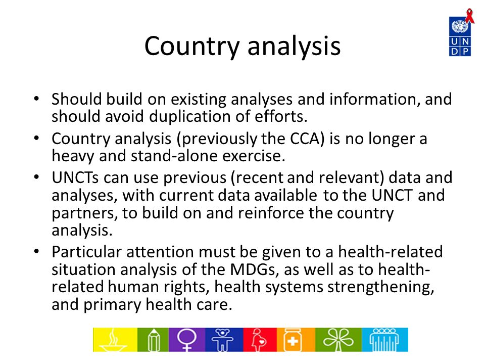 Country analysis Should build on existing analyses and information, and should avoid duplication of efforts.