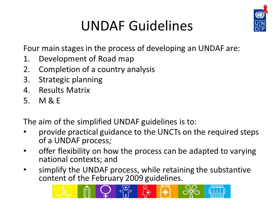 UNDAF Guidelines Four main stages in the process of developing an UNDAF are: Development of Road map.