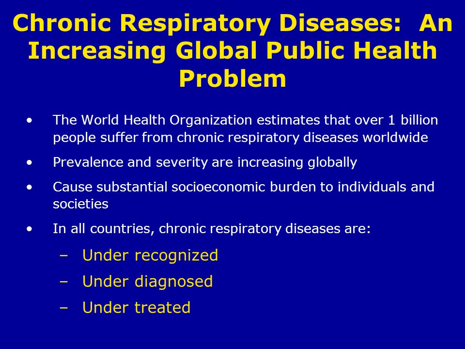Chronic Respiratory Diseases: An Increasing Global Public Health Problem