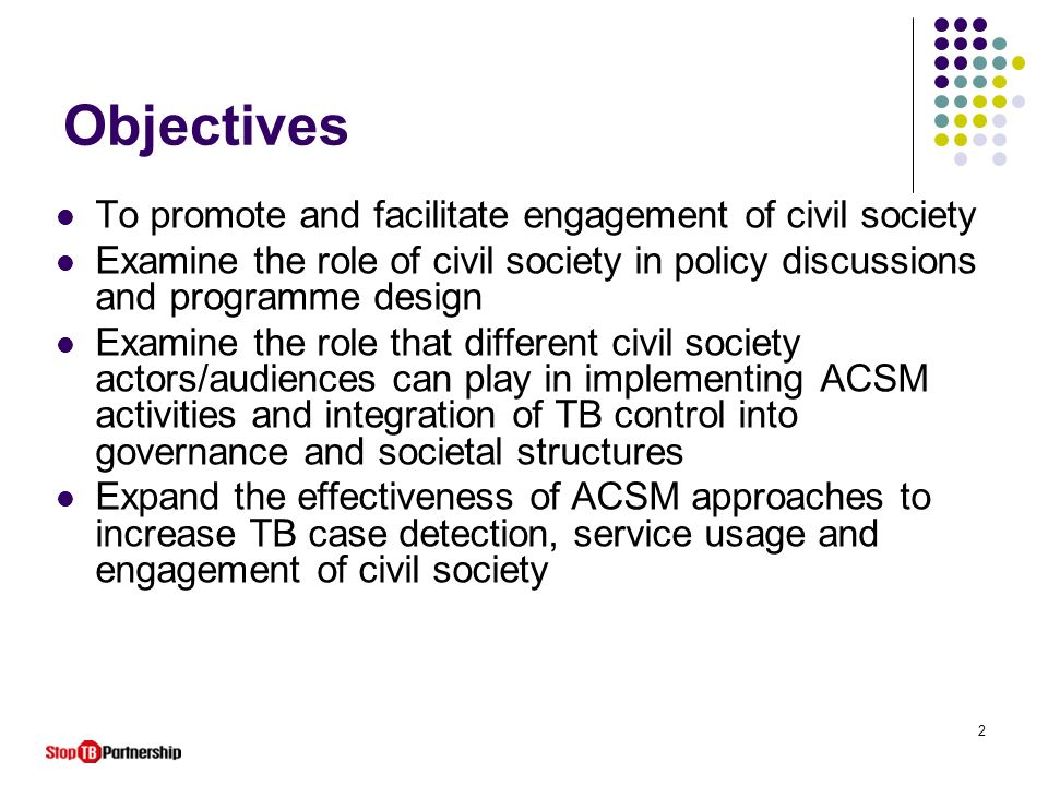 Objectives To promote and facilitate engagement of civil society