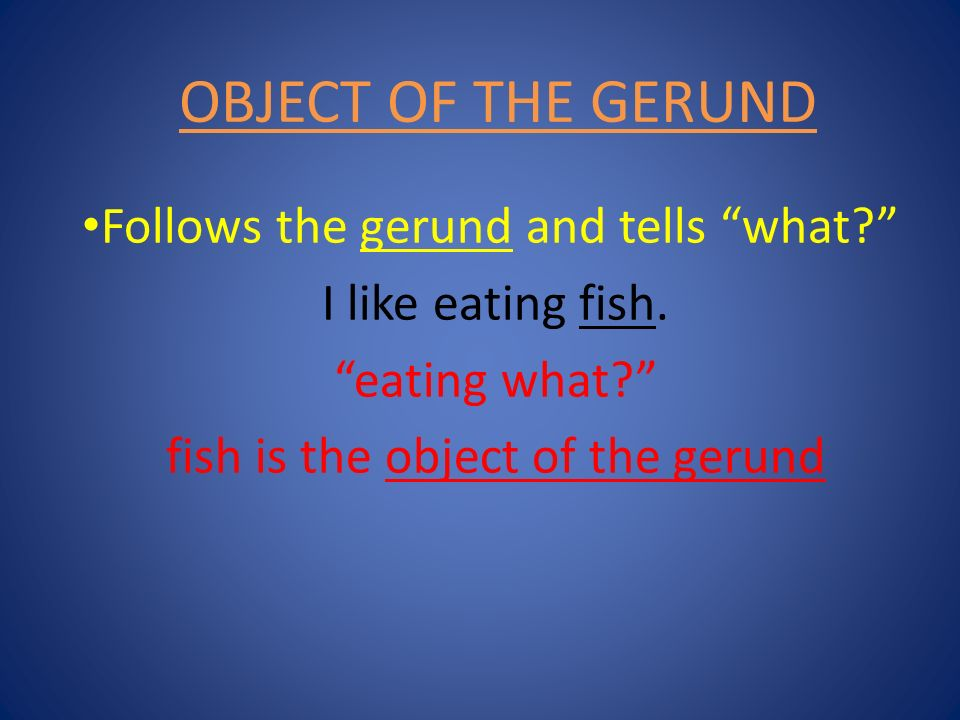 fish is the object of the gerund